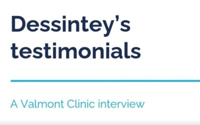 Dessintey's testimonials – A Valmont Clinic interview